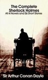The Complete Sherlock Holmes by Sir Arthur Conan Doyle ($14)
