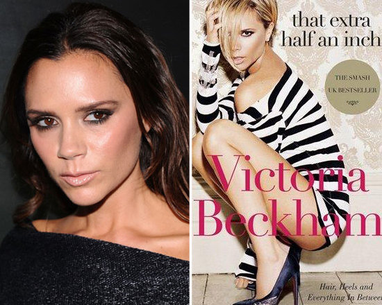 That Extra Half an Inch: Hair, Heels and Everything in Between by Victoria Beckham