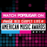 Watch POPSUGAR on the American Music Awards Preshow!