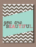 Just a simple reminder that You Are Beautiful ($11) is a great way to start the day. Love that chevron print in the background!