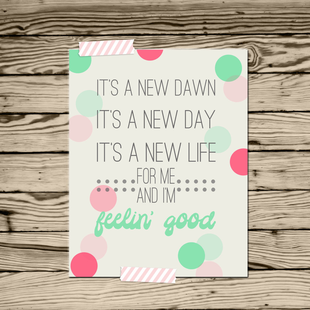 "This print ($23) features the motivational song lyric ""It's a new dawn, it's a new day, it's a new life for me, and I'm feelin' good."""