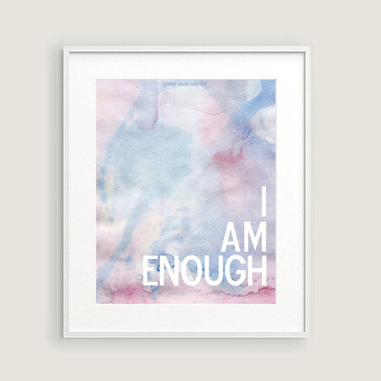 """I am enough,"" reads this dreamy pastel print ($18)."