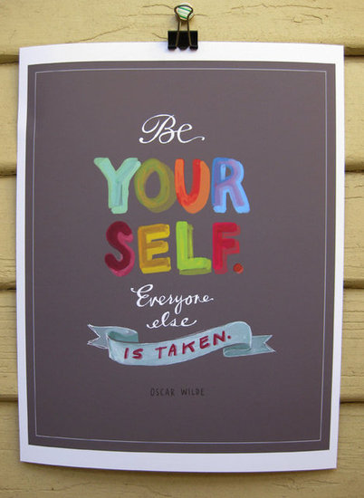 "Oscar Wilde's quote ""be yourself, everyone else is taken"" is artfully painted on this print ($22)."