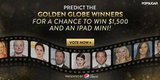 Predict the Golden Globe Winners For a Chance to Win $1,500 and an iPad Mini!