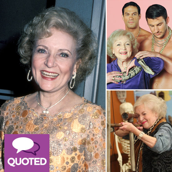Birthday Babe Betty White's Sexiest and Funniest Quips