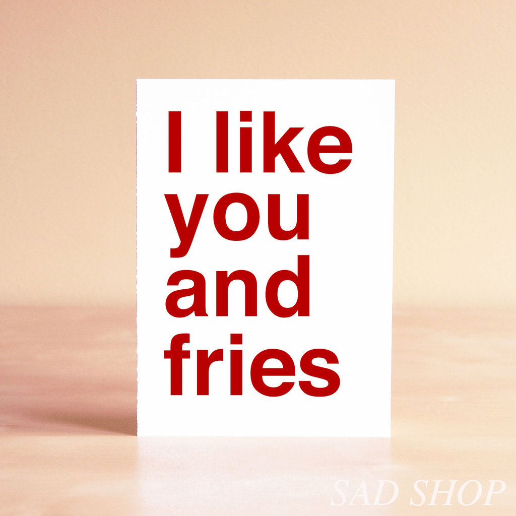 I like you and fries ($5)