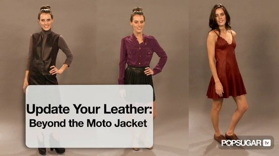 FabSugarTV: How to Wear the New Leather: Moving Beyond the Moto Jacket