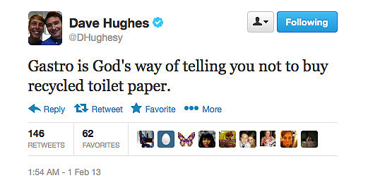 Poor Dave Hughes, it sounds like he's having a rough time of it.
