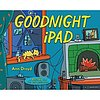 "Goodnight iPad: A New Picture Book for the ""Hopelessly Plugged In"" (VIDEO)"