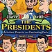 Have Fun With the Presidents  ($15) is an activity book full of recipes that the presidents loved, activities, games, puzzles, and quotes. Fun fact from the book: George H.W. Bush hated broccoli so much he had it banned from the White House kitchen.