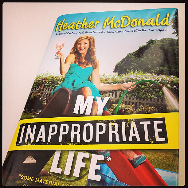 We shared this pic of Heather McDonald's book My Inappropriate Life on our POPSUGAR Love & Sex Instagram right after interviewing the author. Read the interview with Heather here.