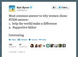 Mythbusters' Kari Byron asked women in science, tech, engineering, and math why they chose their respective fields. Do you agree with these responses?