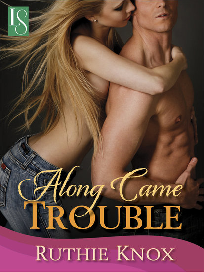 Along Came Trouble Single mother and attorney Ellen Callahan is doing just fine on her own in Along Came Trouble by Ruthie Knox. But after her pop-star brother hires security for her, she falls into bed with her bodyguard.