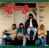 """Gonna Have a Party"" by Alabama"