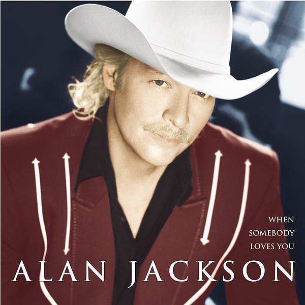 """When Somebody Loves You"" by Alan Jackson"