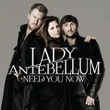 """When You Got a Good Thing"" by Lady Antebellum"