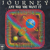 """Any Way You Want It"" by Journey"