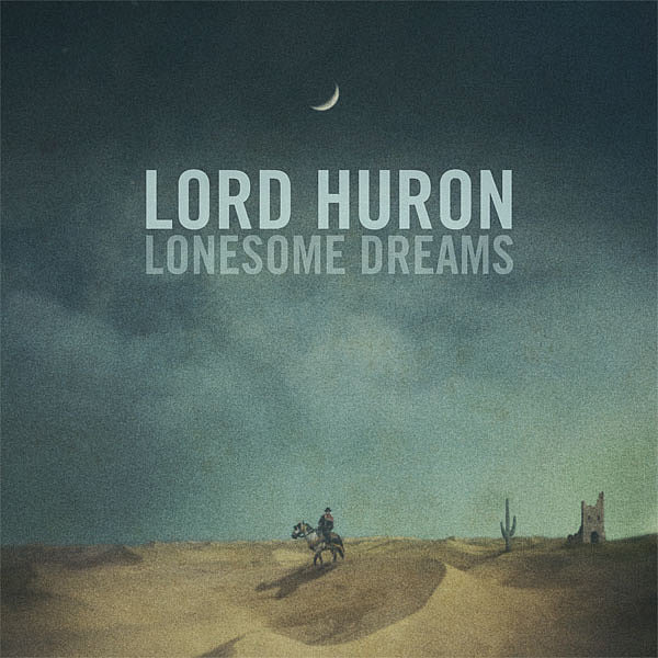 """Ends of the Earth"" by Lord Huron"