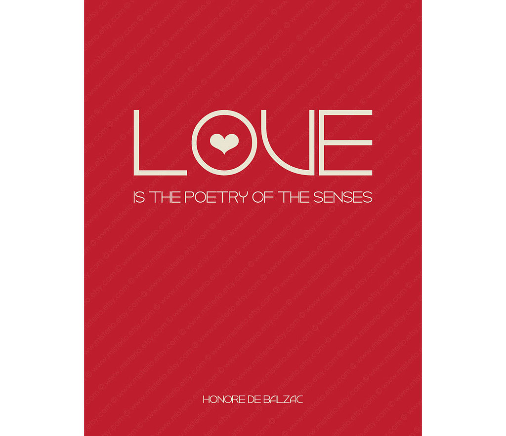 "Honoré De Balzac's words ""Love is the poetry of the senses"" ($4) grace this poster print."