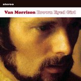 """Brown Eyed Girl"" by Van Morrison"
