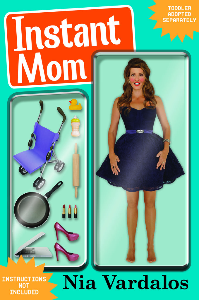 Instant Mom My Big Fat Greek Wedding's Nia Vardalos shares her hilarious personal story of adopting a preschooler with only 14 hours' notice in Instant Mom.