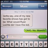 Moms can't help it — they just love Ryan Lochte.  Source: Instagram user aeholz