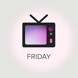 What's on TV For Friday, May 10, 2013