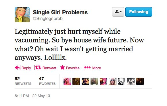 @Singlegrlprob doesn't see housewifery in her future.