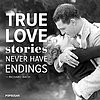 True Love Stories Never Have Endings