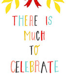 It's true! There's much to celebrate, including this bright positive poster ($20).