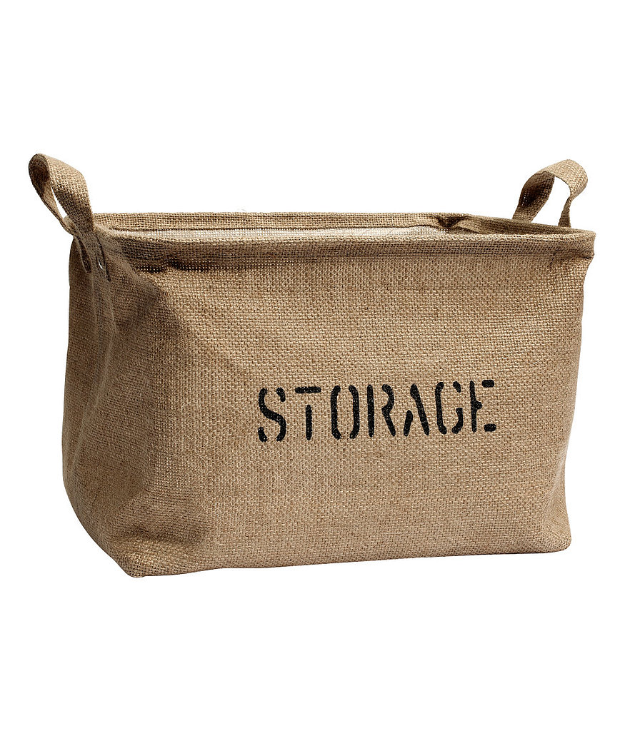 Plastic-lined woven jute baskets ($13) are made even more practical by the addition of handles. Perfect for shoes, magazines, or rolled bath towels.