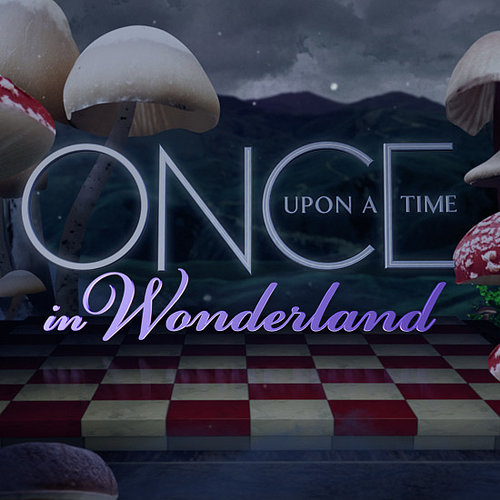 Tune In For the New Series Once Upon a Time in Wonderland!