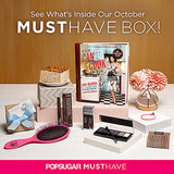 POPSUGAR Must Have Box For October — Revealed!