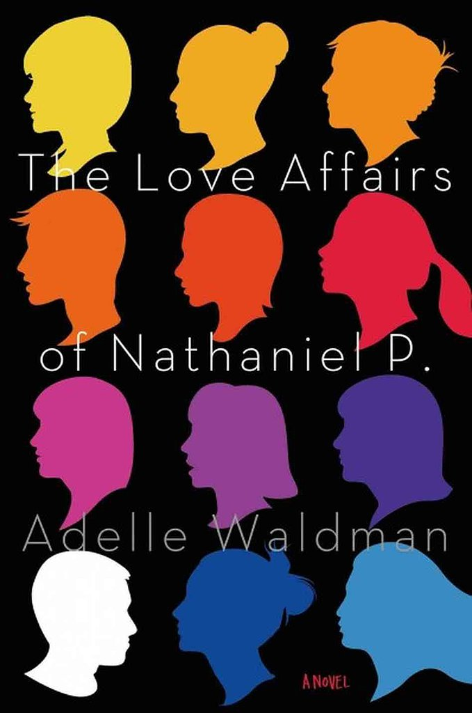 <b>The Love Affairs of Nathaniel P.: A Novel</b> by Adelle Waldman