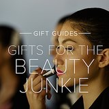 Gifts For The Beauty Junkie