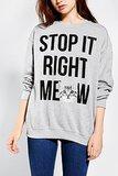 Stop It Meow Sweatshirt ($39)