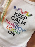 Keep Calm and Rainbow Loom On