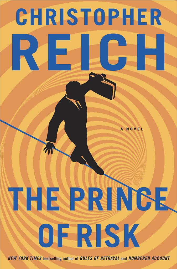 The Prince of Risk by Christopher Reich is a thriller about a New York hedge-fund manager who receives a strange text message from his father minutes before his father is murdered. Out Dec. 3