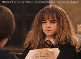 "Hermione Granger J.K. Rowling introduces us to Hermione in Harry Potter and the Sorcerer's Stone when she's just beginning her studies at Hogwarts at 11 years old, but before classes even begin she's arguably the brightest student of the school. Hermione shows her strengths and character right off the bat in the first book of the series by taking the blame for her friends, being levelheaded in the face of danger, and using her expansive knowledge to get out of tight spots. Quoted: ""Books! And cleverness! There are more important things — friendship and bravery."""