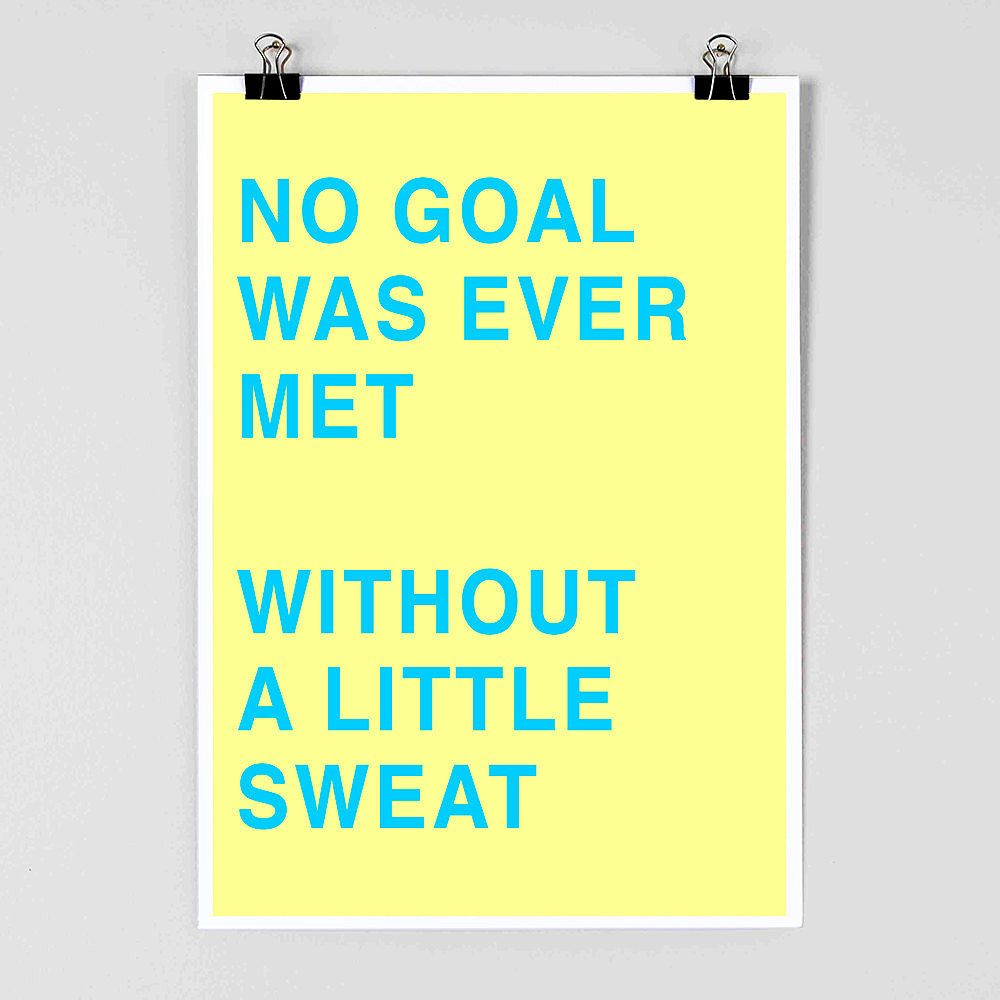 How true is this phrase No Goal Was Ever Met Without a Little Sweat ($11-$31)?