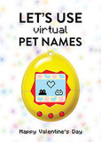 Let's use (virtual) pet names.