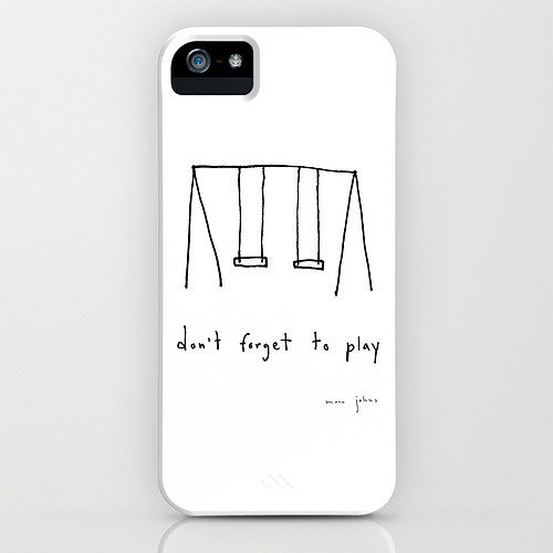 Don't Forget to Play iPhone Case ($35)
