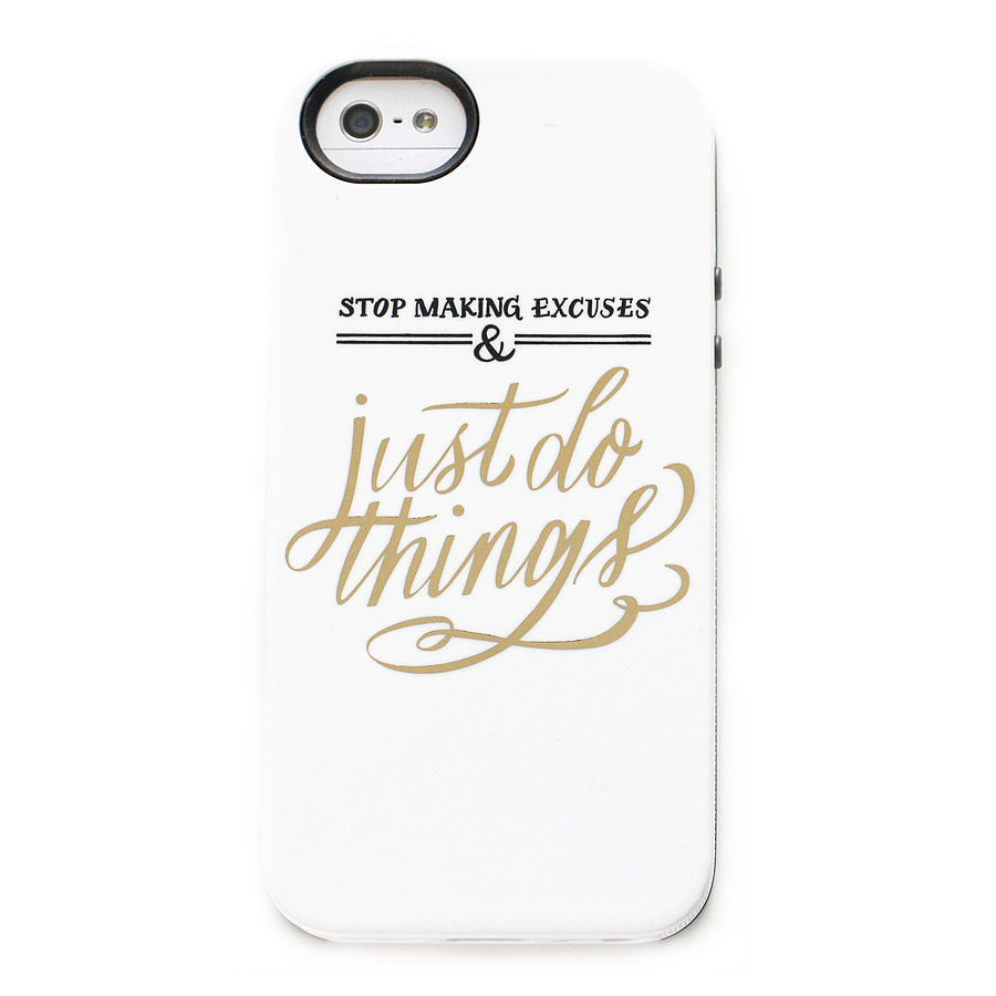 Stop Making Excuses iPhone 5/5S Case ($34)