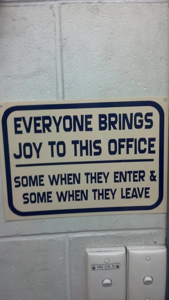 """Recently got moved to a new office, this sign is glued to wall"" Source: Reddit user Pringle-King"
