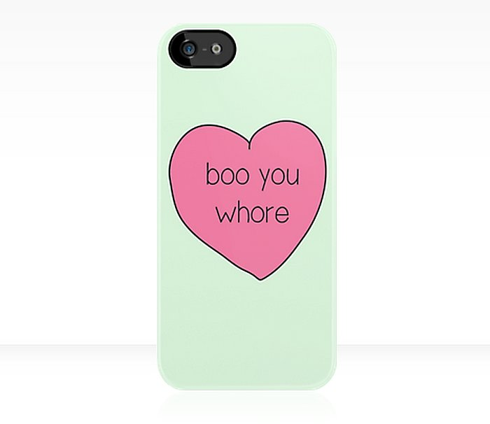 """Boo you whore"" iPhone case ($37)"