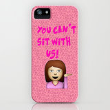 """You can't sit with us"" iPhone/Galaxy S4 ($35)"