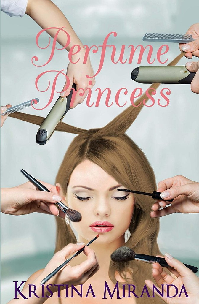 Perfume Princess by Kristina Miranda