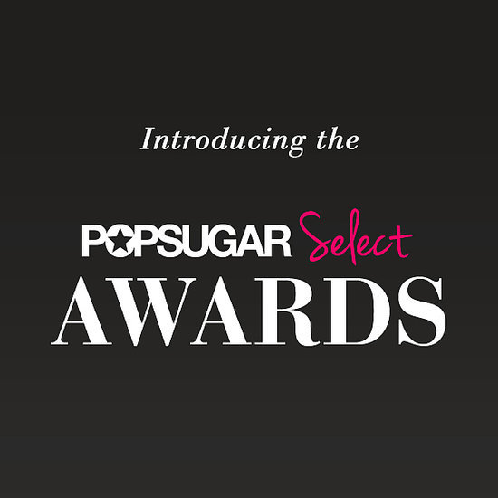 POPSUGAR Select Award Winners 2014