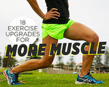 18 Exercise Upgrades for More Muscle