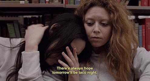 Because there's always hope tomorrow will be taco night.